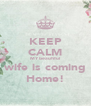 KEEP CALM MY beaufiful wife is coming Home! - Personalised Poster A4 size