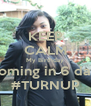 KEEP CALM My Birthday Is Coming in 6 days!!! #TURNUP - Personalised Poster A4 size