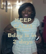 KEEP CALM My bitch Bday is in  2 days - Personalised Poster A4 size