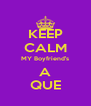 KEEP CALM MY Boyfriend's A QUE - Personalised Poster A4 size