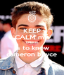 KEEP CALM my DREAM is to know cameron boyce - Personalised Poster A4 size