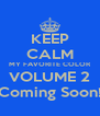 KEEP CALM MY FAVORITE COLOR VOLUME 2 Coming Soon! - Personalised Poster A4 size