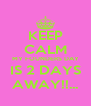 KEEP CALM MY FOUNDERS DAY IS 2 DAYS AWAY!!... - Personalised Poster A4 size