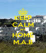 KEEP CALM MY HOME M.A.B - Personalised Poster A4 size