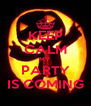 KEEP CALM MY  PARTY IS COMING - Personalised Poster A4 size