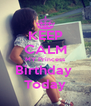 KEEP CALM MY Princess Birthday  Today - Personalised Poster A4 size
