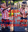 KEEP CALM MY SON TURNS TWO TOMORROW - Personalised Poster A4 size
