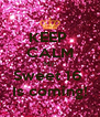 KEEP  CALM My Sweet 16  Is coming! - Personalised Poster A4 size