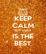 KEEP CALM MY TIGER IS THE BEST - Personalised Poster A4 size