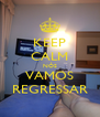 KEEP CALM NÓS VAMOS REGRESSAR - Personalised Poster A4 size