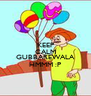 KEEP CALM N cALL GUBBAREWALA HMMM :P - Personalised Poster A4 size