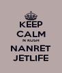 KEEP CALM N KUSH NANRET JETLIFE - Personalised Poster A4 size