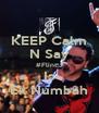 KEEP Calm N Say #Flint J Is Ek Numbah - Personalised Poster A4 size