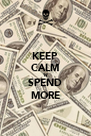 KEEP CALM 'N' SPEND MORE - Personalised Poster A4 size
