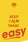 KEEP CALM 'N' TAAAC  - Personalised Poster A4 size