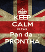KEEP CALM N Teri Pan da  PRONTHA - Personalised Poster A4 size