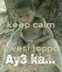 keep calm  na kwesi loppo nso abr3 - Personalised Poster A4 size