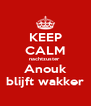 KEEP CALM nachtzuster  Anouk blijft wakker - Personalised Poster A4 size