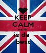 KEEP CALM nailah is da  best - Personalised Poster A4 size