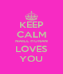 KEEP CALM NAILL HORAN LOVES YOU - Personalised Poster A4 size