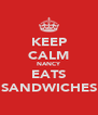 KEEP CALM NANCY EATS SANDWICHES - Personalised Poster A4 size