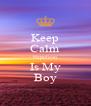 Keep Calm Napoleon Is My Boy - Personalised Poster A4 size