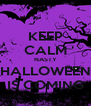 KEEP CALM NASTY HALLOWEEN IS COMING - Personalised Poster A4 size