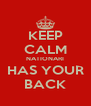 KEEP CALM NATIONARI HAS YOUR BACK - Personalised Poster A4 size