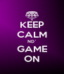 KEEP CALM ND` GAME ON - Personalised Poster A4 size