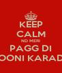 KEEP CALM ND MERI PAGG DI POONI KARADE - Personalised Poster A4 size