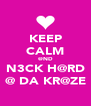KEEP CALM @ND N3CK H@RD @ DA KR@ZE - Personalised Poster A4 size