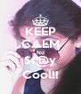KEEP CALM Nd $t@y Cool!! - Personalised Poster A4 size