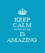 KEEP CALM NERIUM AD IS AMAZING  - Personalised Poster A4 size