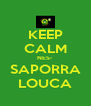 KEEP CALM NES- SAPORRA LOUCA - Personalised Poster A4 size