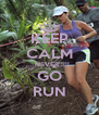 KEEP CALM ....NEVER !!!!  GO RUN - Personalised Poster A4 size