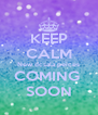 KEEP CALM New dcsala peices COMING  SOON - Personalised Poster A4 size