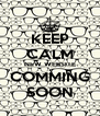 KEEP CALM NEW WEBSITE COMMING SOON - Personalised Poster A4 size
