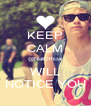 KEEP CALM @NiallOfficial WILL NOTICE YOU - Personalised Poster A4 size
