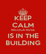 KEEP CALM NICOLA ROSE IS IN THE BUILDING - Personalised Poster A4 size