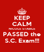 KEEP CALM NICOLE STABILE PASSED the S.C. Exam!!! - Personalised Poster A4 size