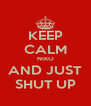 KEEP CALM NIKO AND JUST SHUT UP - Personalised Poster A4 size