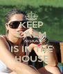 KEEP CALM NISKA IS IN THE HOUSE - Personalised Poster A4 size