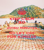 KEEP CALM NO 20160 MINUTES TO LIFT OFF FOR ICMELER - Personalised Poster A4 size