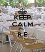 KEEP CALM NO  R.E  - Personalised Poster A4 size