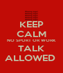 KEEP CALM NO SPORT OR WORK TALK ALLOWED  - Personalised Poster A4 size