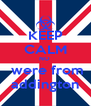 KEEP CALM NO   were from addington - Personalised Poster A4 size