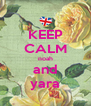 KEEP CALM noah and yara - Personalised Poster A4 size