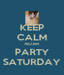 KEEP CALM NOAH PARTY SATURDAY - Personalised Poster A4 size