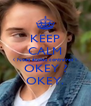 KEEP CALM ( Noes étoiles contraires ) OKEY ? OKEY. - Personalised Poster A4 size