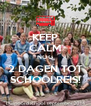 KEEP CALM NOG 2 DAGEN TOT SCHOOLREIS! - Personalised Poster A4 size